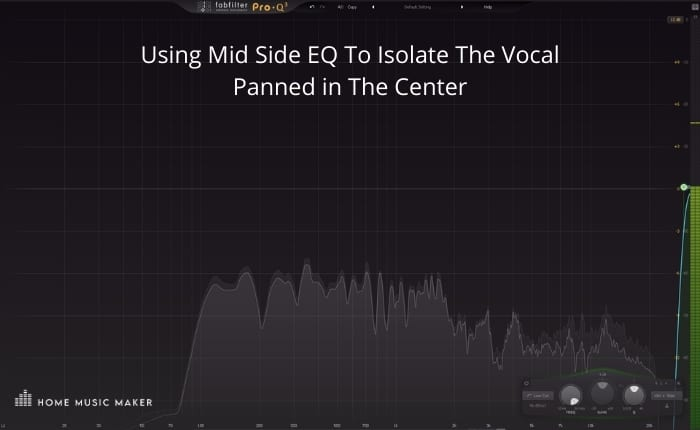 Using Mid Side EQ to isolate the vocal panned in the center