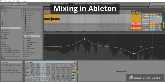 Mixing Is Easy In Ableton Live - The inbuilt mixing plugins in Ableton can make for industry-standard sounding tunes.