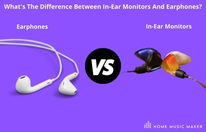 What's The Difference Between In-Ear Monitors And Earphones?